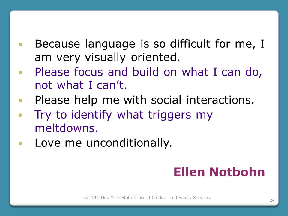 Ellen Notbohn Because language is so difficult for me, I am very visually oriented.