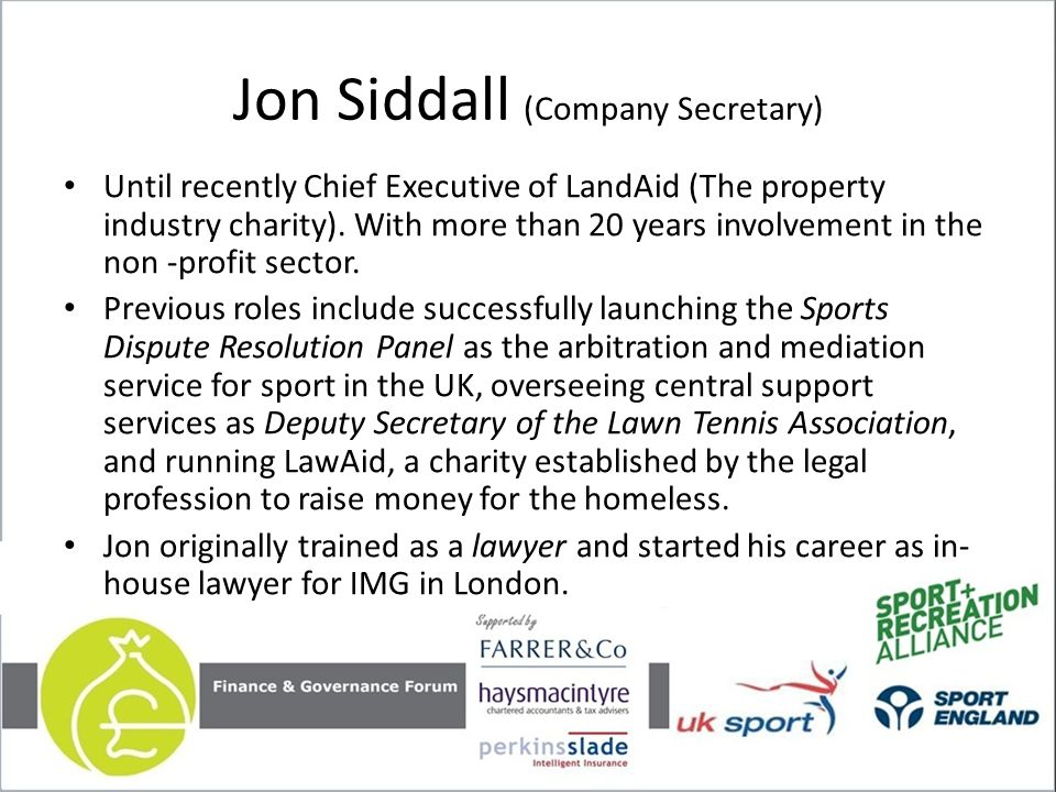 Jon Siddall (Company Secretary) Until recently Chief Executive of LandAid (The property industry charity).