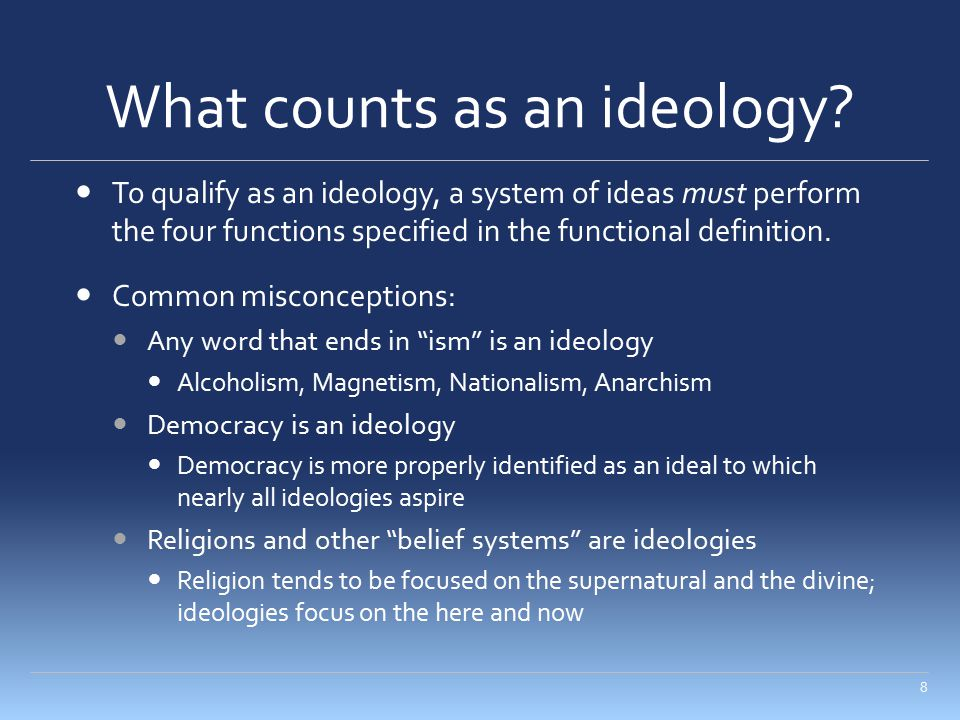 What counts as an ideology? To qualify as an ideology, a system of ideas must perform the four functions specified in the functional definition. Commo