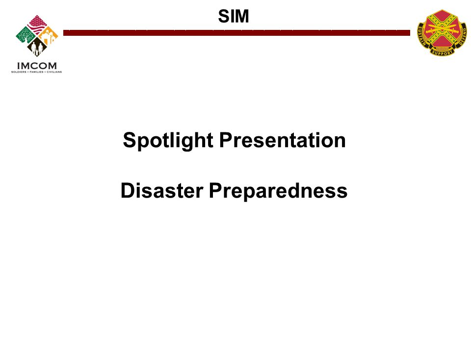 SIM Spotlight Presentation Disaster Preparedness