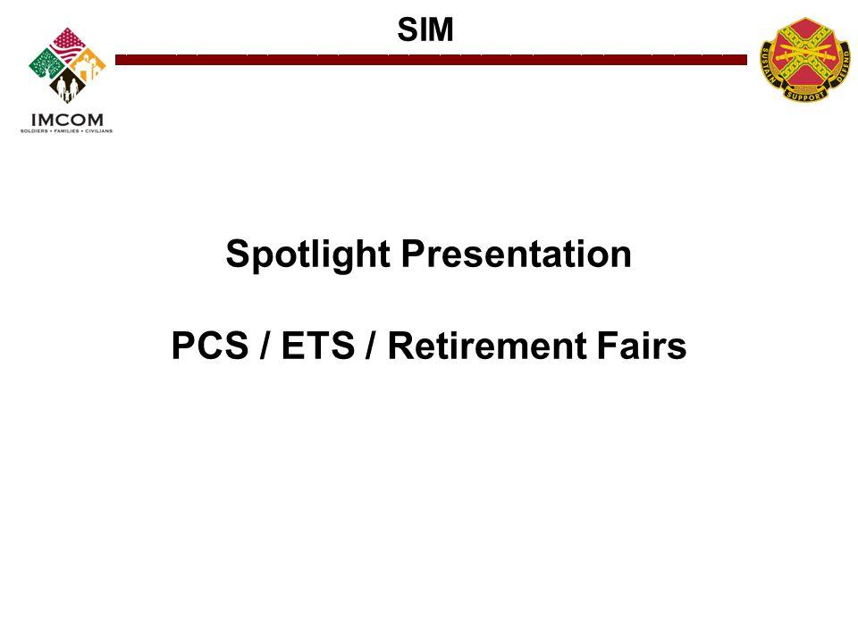 SIM Spotlight Presentation PCS / ETS / Retirement Fairs
