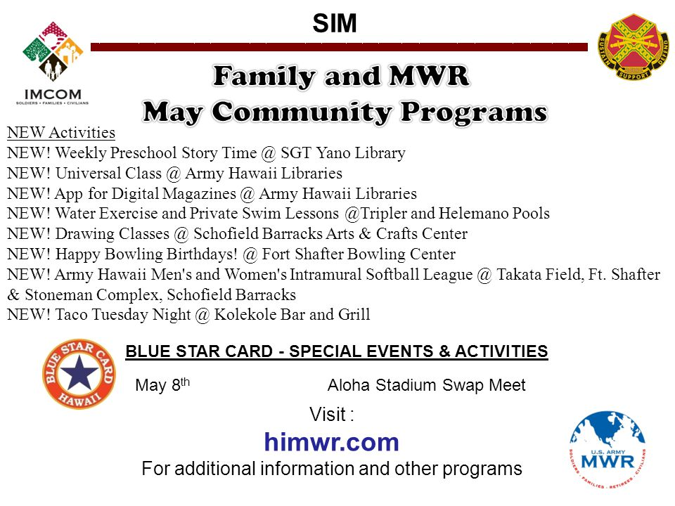 SIM BLUE STAR CARD - SPECIAL EVENTS & ACTIVITIES o May 8 th Aloha Stadium Swap Meet NEW Activities NEW.