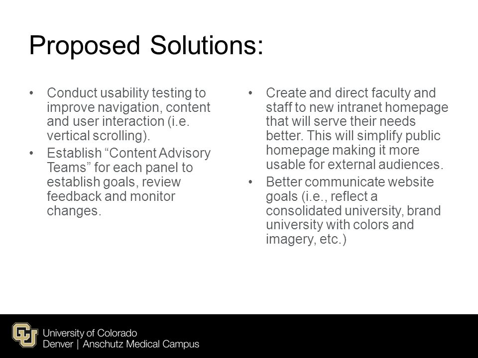 Proposed Solutions: Conduct usability testing to improve navigation, content and user interaction (i.e.