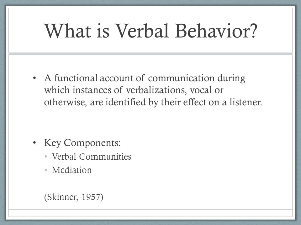 What is Verbal Behavior.