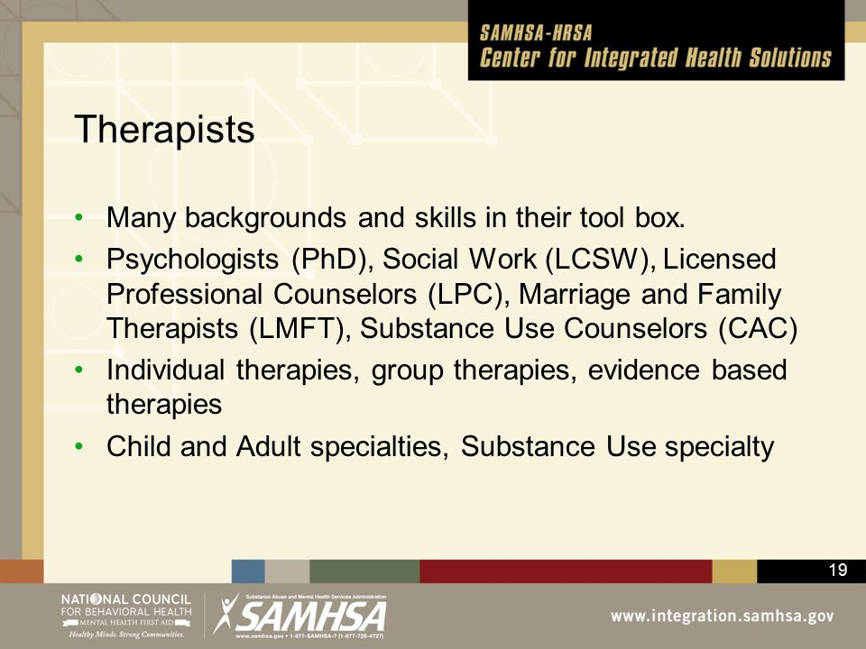 19 Therapists Many backgrounds and skills in their tool box.