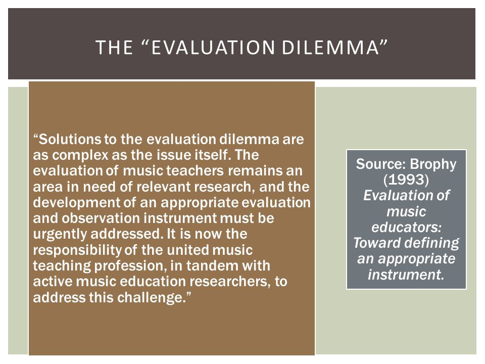 THE EVALUATION DILEMMA Solutions to the evaluation dilemma are as complex as the issue itself.