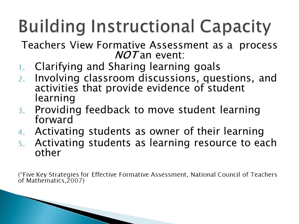 Teachers View Formative Assessment as a process NOT an event: 1.
