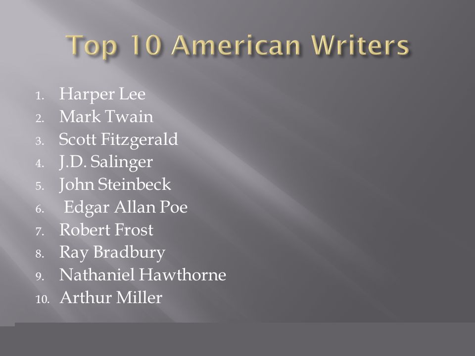 1. Harper Lee 2. Mark Twain 3. Scott Fitzgerald 4.