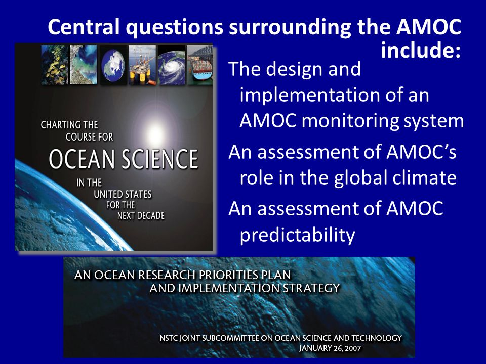 Science Requirements: Climate Impacts Understanding the link between AMOC and SST variability : Study and better define the interaction between AMOC and upper ocean properties: SST, salinity, heat content.
