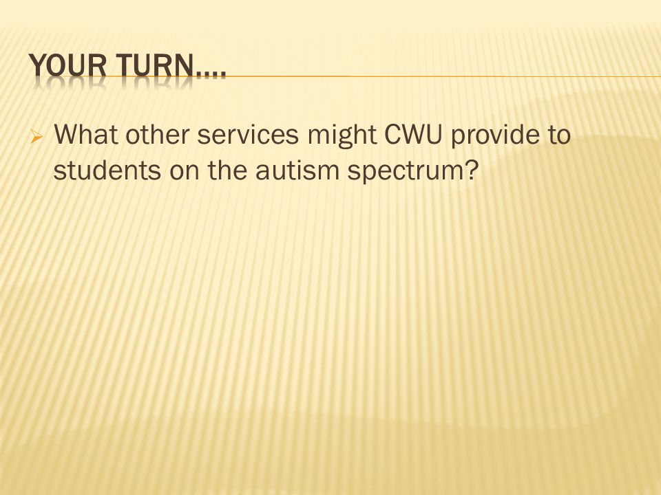  What other services might CWU provide to students on the autism spectrum