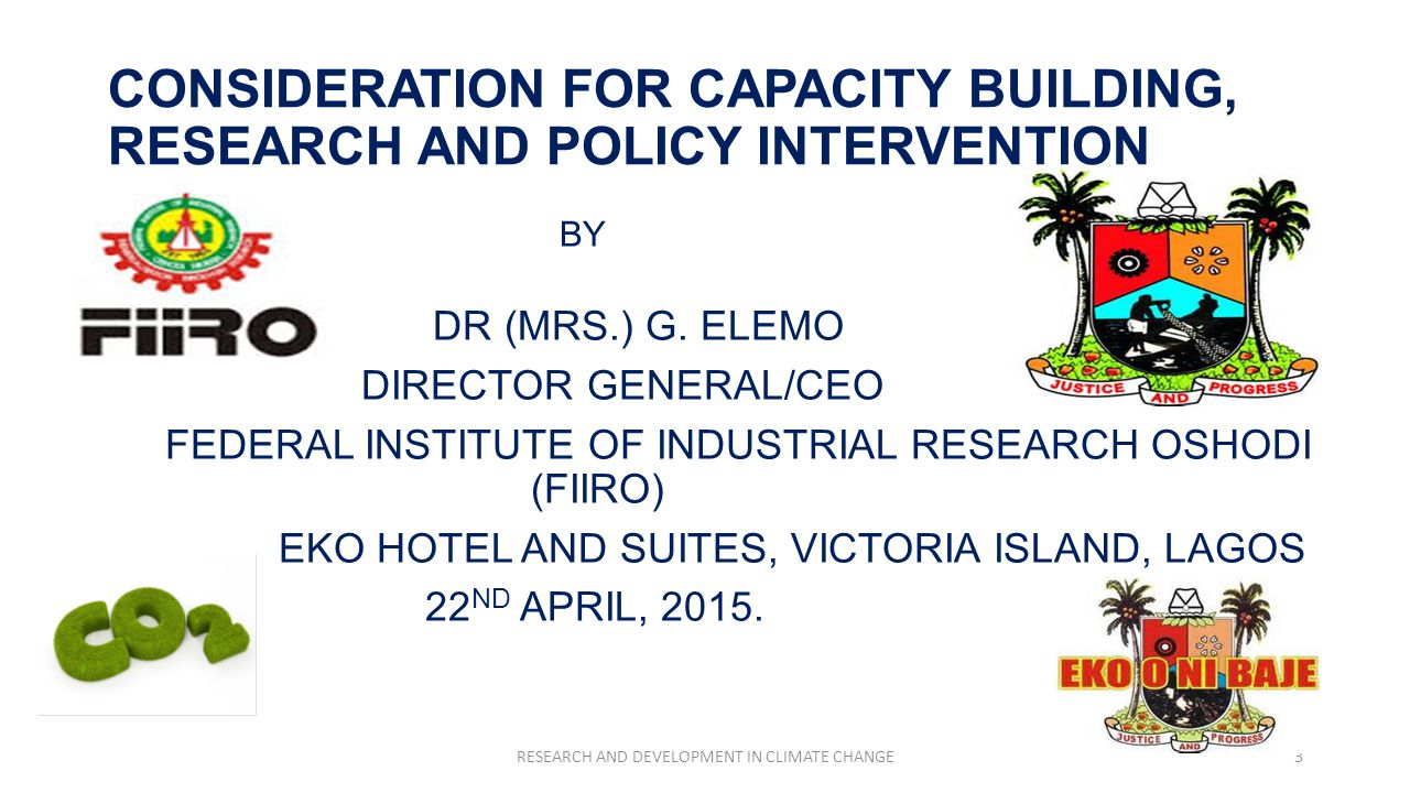 CONSIDERATION FOR CAPACITY BUILDING, RESEARCH AND POLICY INTERVENTION BY DR (MRS.) G.