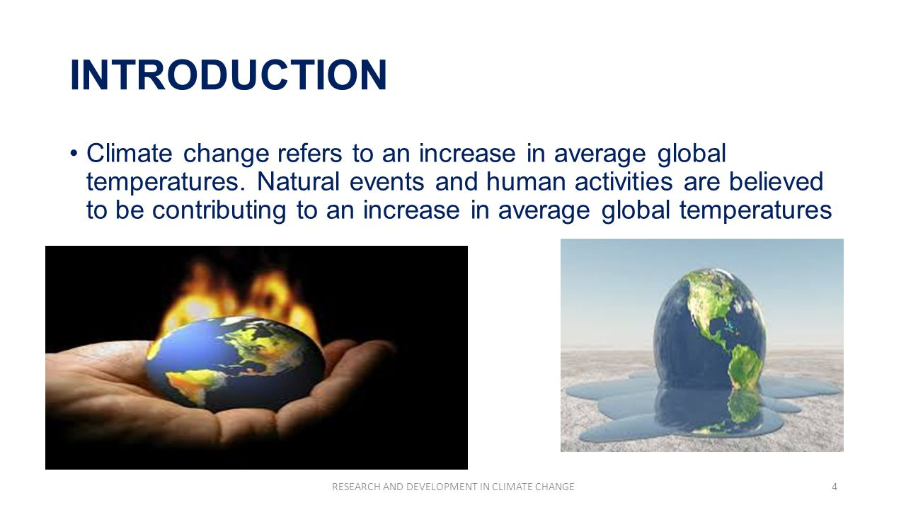 INTRODUCTION Climate change refers to an increase in average global temperatures.