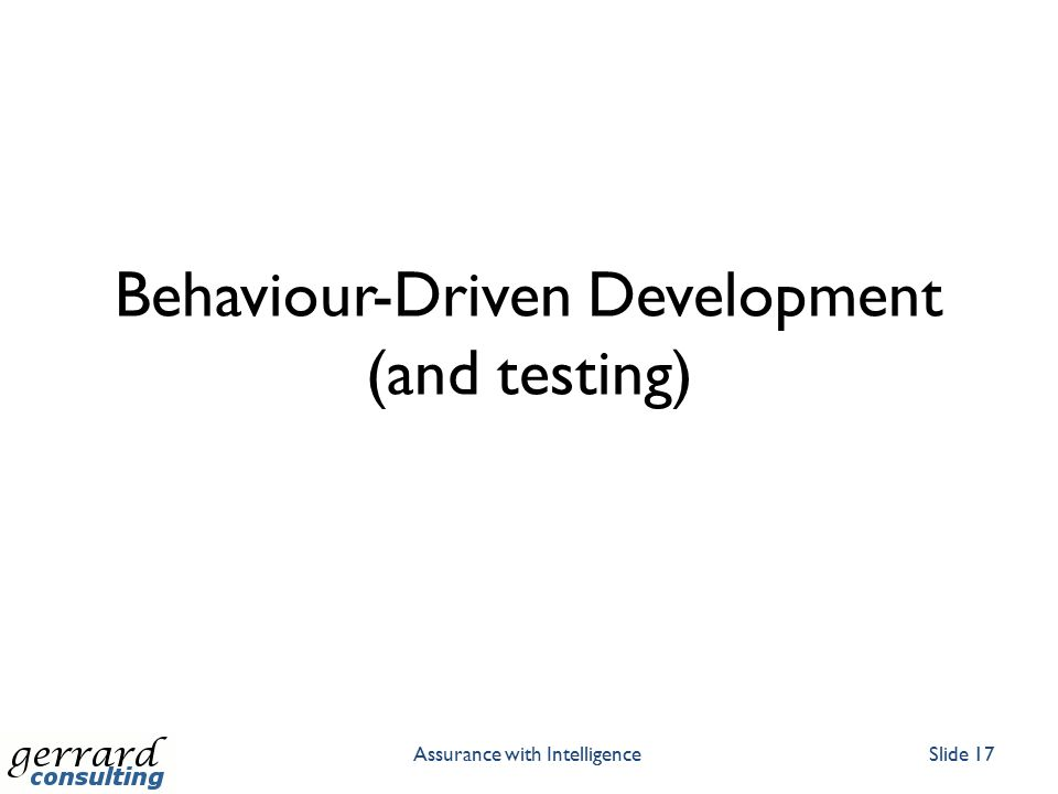 Behaviour-Driven Development (and testing) Assurance with IntelligenceSlide 17