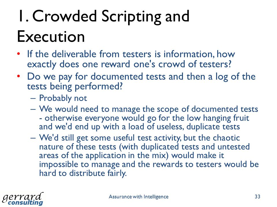 1. Crowded Scripting and Execution If the deliverable from testers is information, how exactly does one reward one's crowd of testers? Do we pay for d
