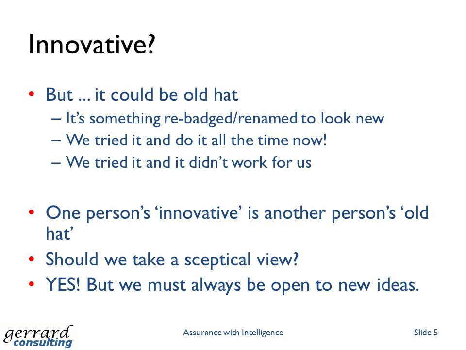 Assurance with IntelligenceSlide 6 Can innovations in testing be thought of in the same way?
