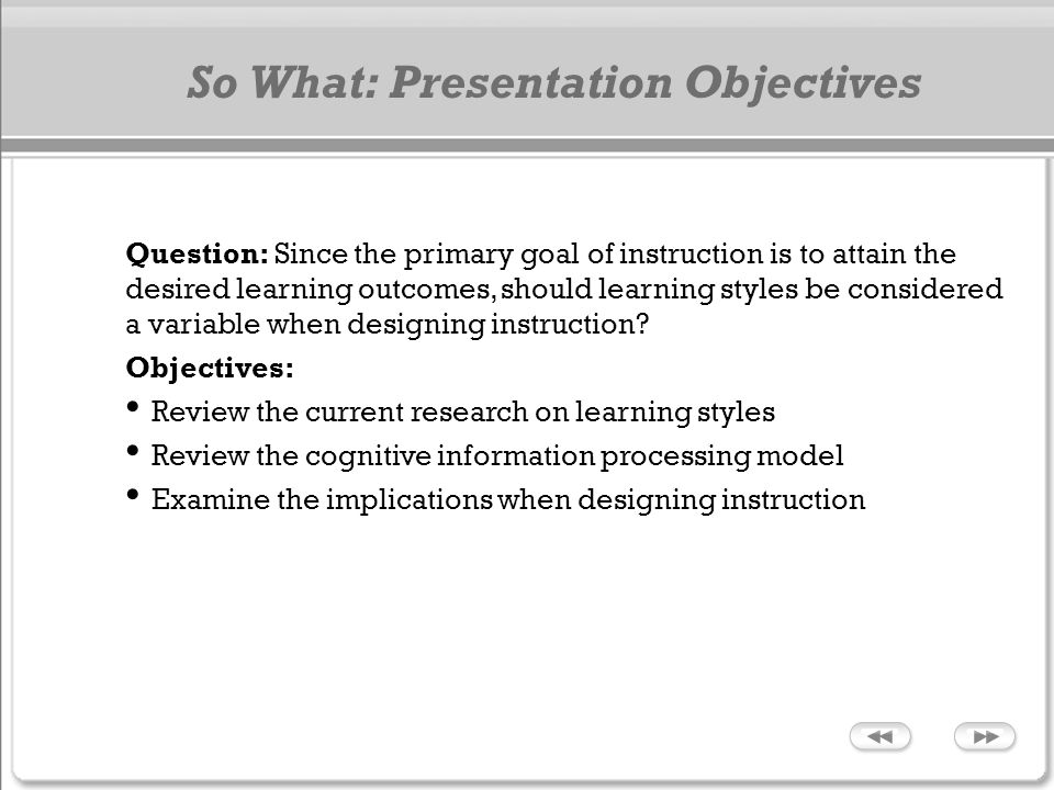 Presentation Menu (Click any of the hyperlinks to go directly to that topic) Learning Styles The Debate The Learning Style Hypothesis Review of the Research What are Learning Modalities.