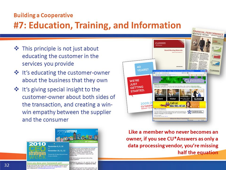 Building a Cooperative #7: Education, Training, and Information  This principle is not just about educating the customer in the services you provide