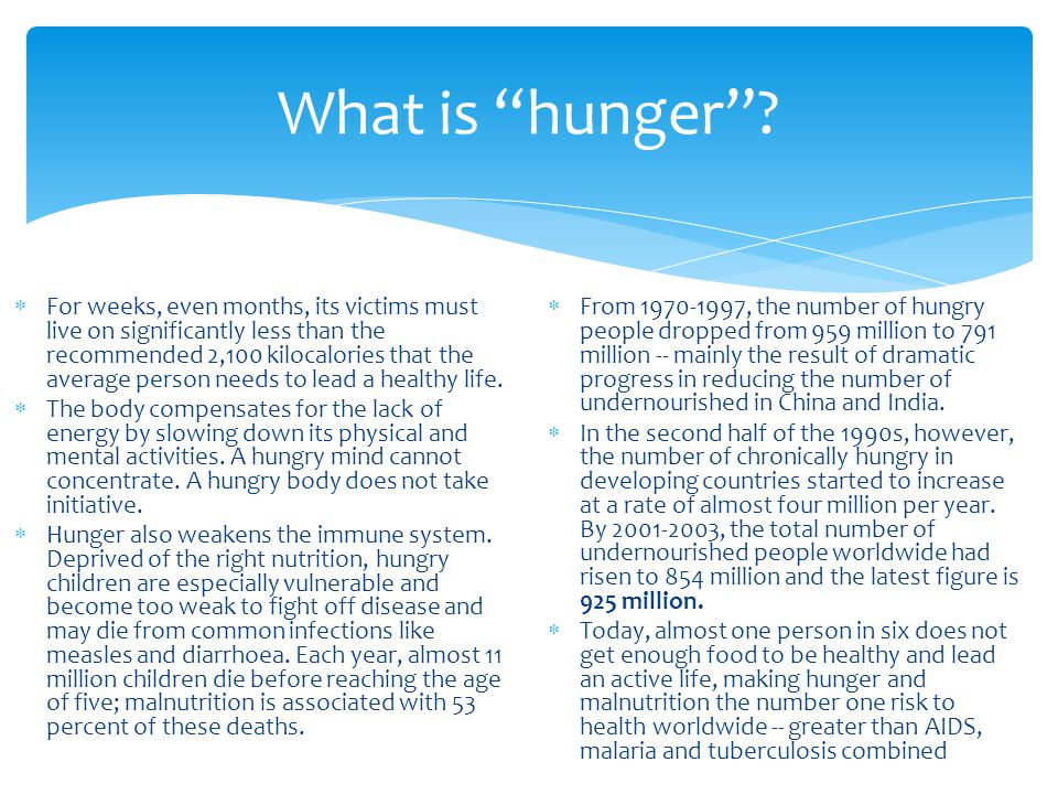 "What is ""hunger""?  For weeks, even months, its victims must live on significantly less than the recommended 2,100 kilocalories that the average perso"