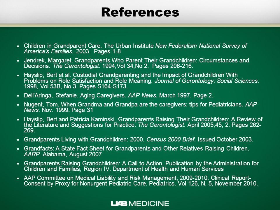 References  Children in Grandparent Care.