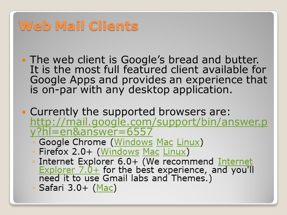 Web Mail Clients The web client is Google's bread and butter.