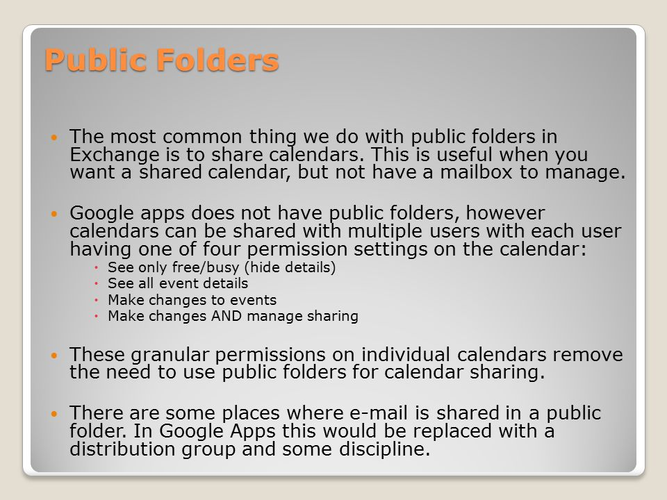 Public Folders The most common thing we do with public folders in Exchange is to share calendars.