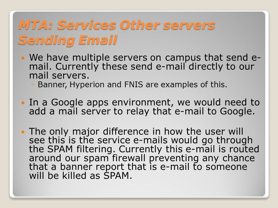 MTA: Services Other servers Sending Email We have multiple servers on campus that send e- mail.