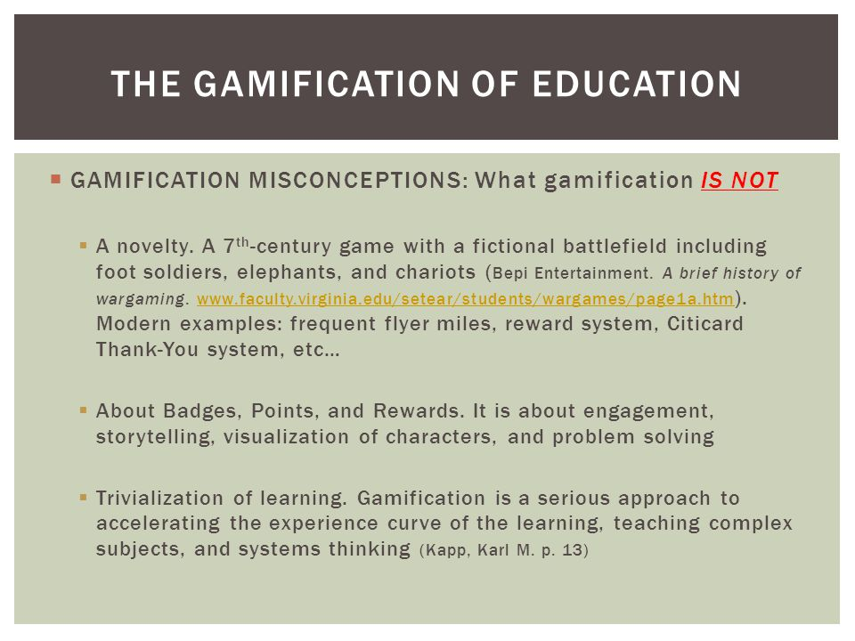  GAMIFICATION MISCONCEPTIONS: What gamification IS NOT  A novelty.