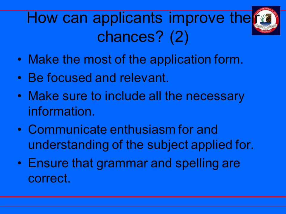How can applicants improve their chances.(2) Make the most of the application form.