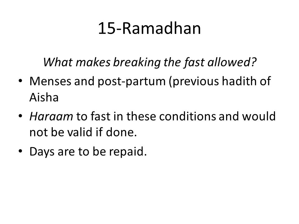 15-Ramadhan What makes breaking the fast allowed.