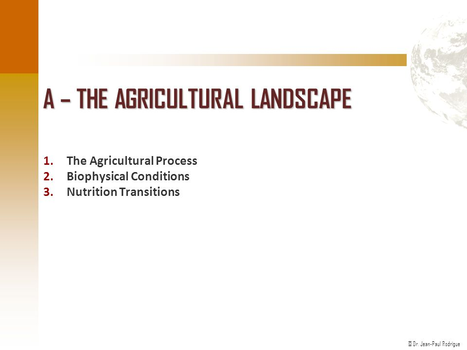© Dr.Jean-Paul Rodrigue 2. Types of Commercial Agriculture ■ Grain farming Drier areas.