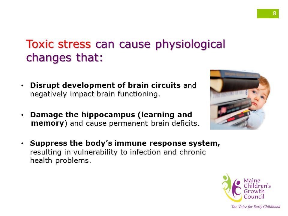 Toxic stress can cause physiological changes that: resulting in vulnerability to infection and chronic health problems.