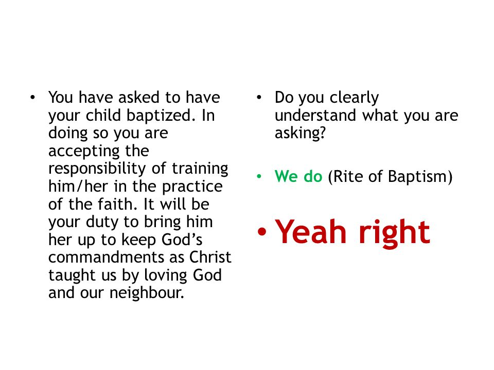 You have asked to have your child baptized.