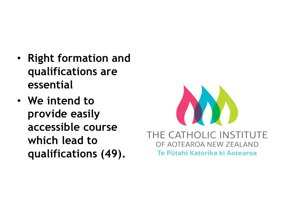 Right formation and qualifications are essential We intend to provide easily accessible course which lead to qualifications (49).
