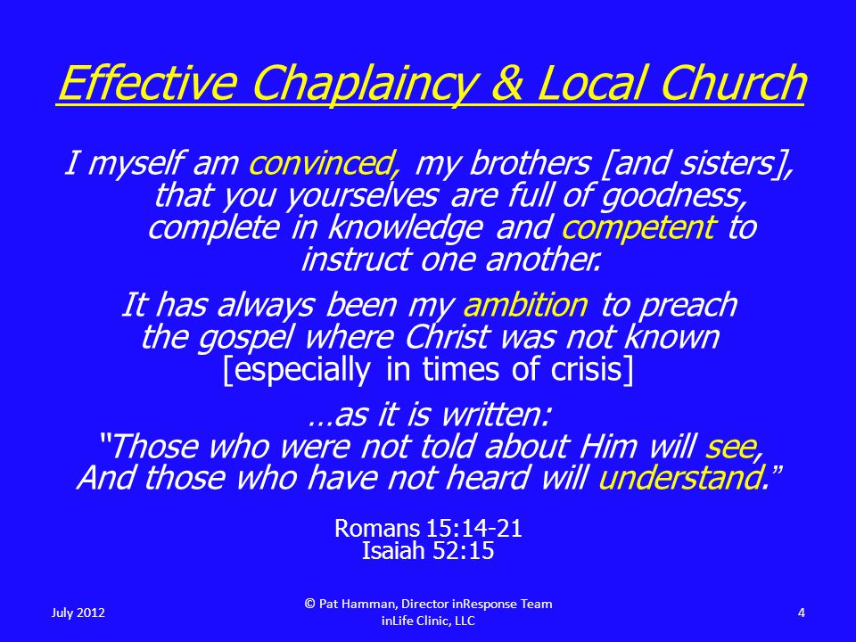 I myself am convinced, my brothers [and sisters], that you yourselves are full of goodness, complete in knowledge and competent to instruct one anothe