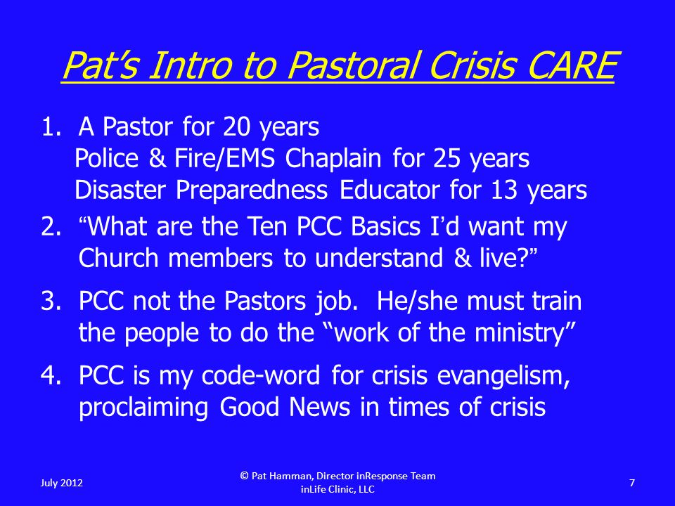 """1.A Pastor for 20 years Police & Fire/EMS Chaplain for 25 years Disaster Preparedness Educator for 13 years 2.""""What are the Ten PCC Basics I'd want my"""