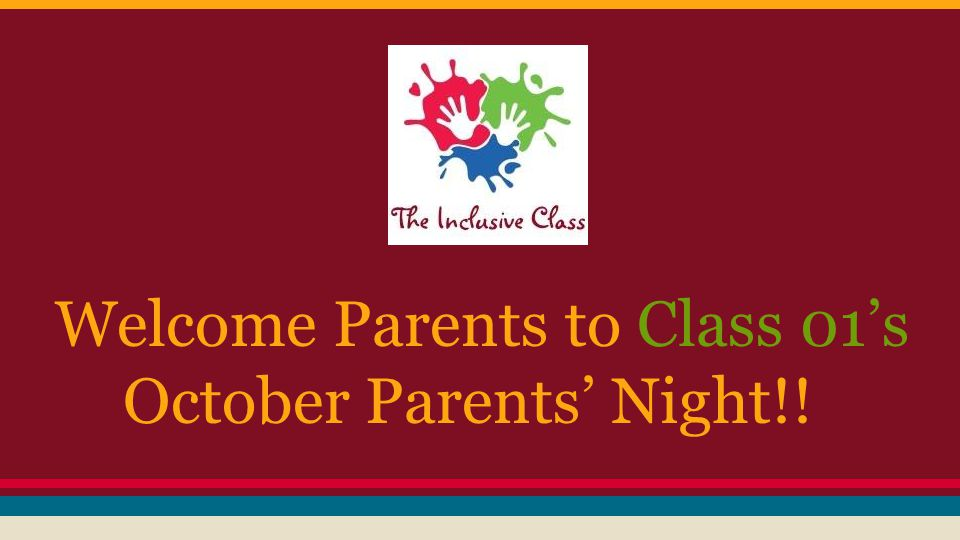 Welcome Parents to Class 01's October Parents' Night!!