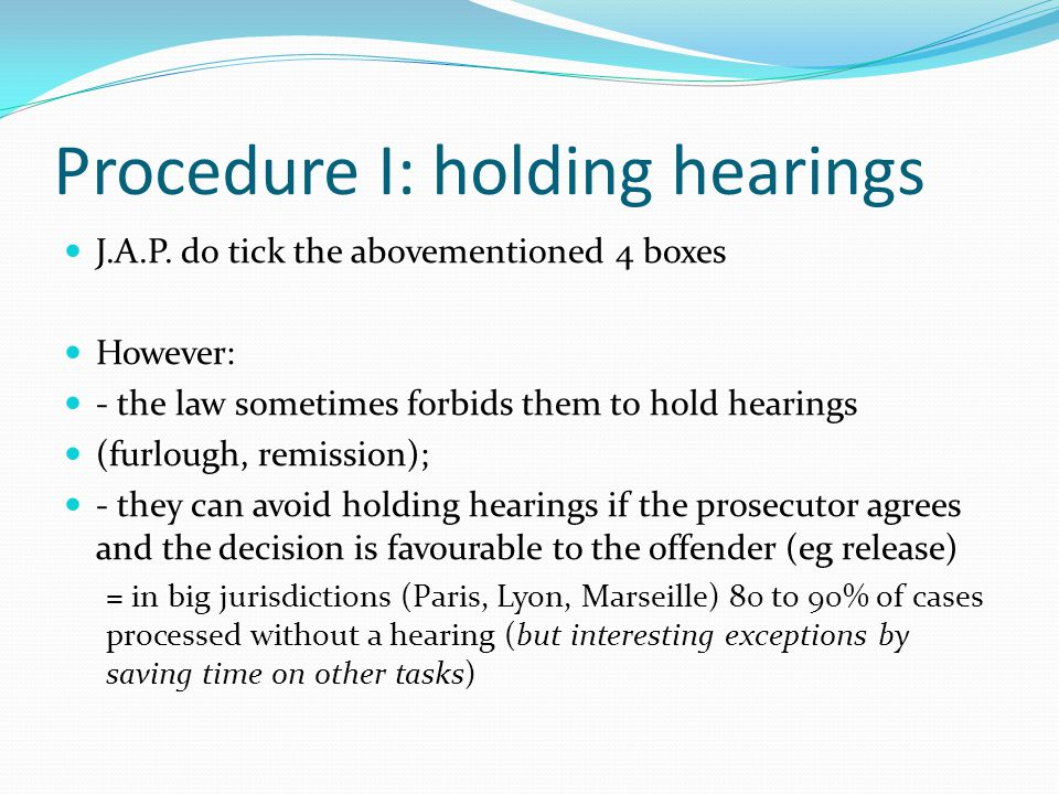 Procedure I: holding hearings J.A.P.