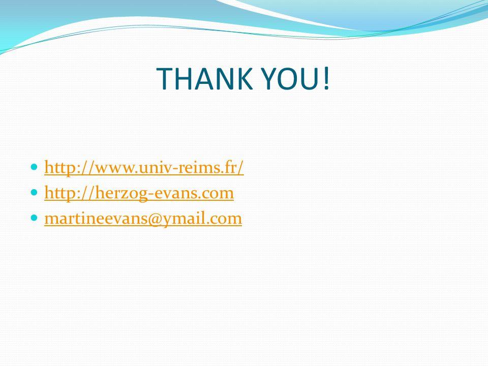 THANK YOU! http://www.univ-reims.fr/ http://herzog-evans.com martineevans@ymail.com