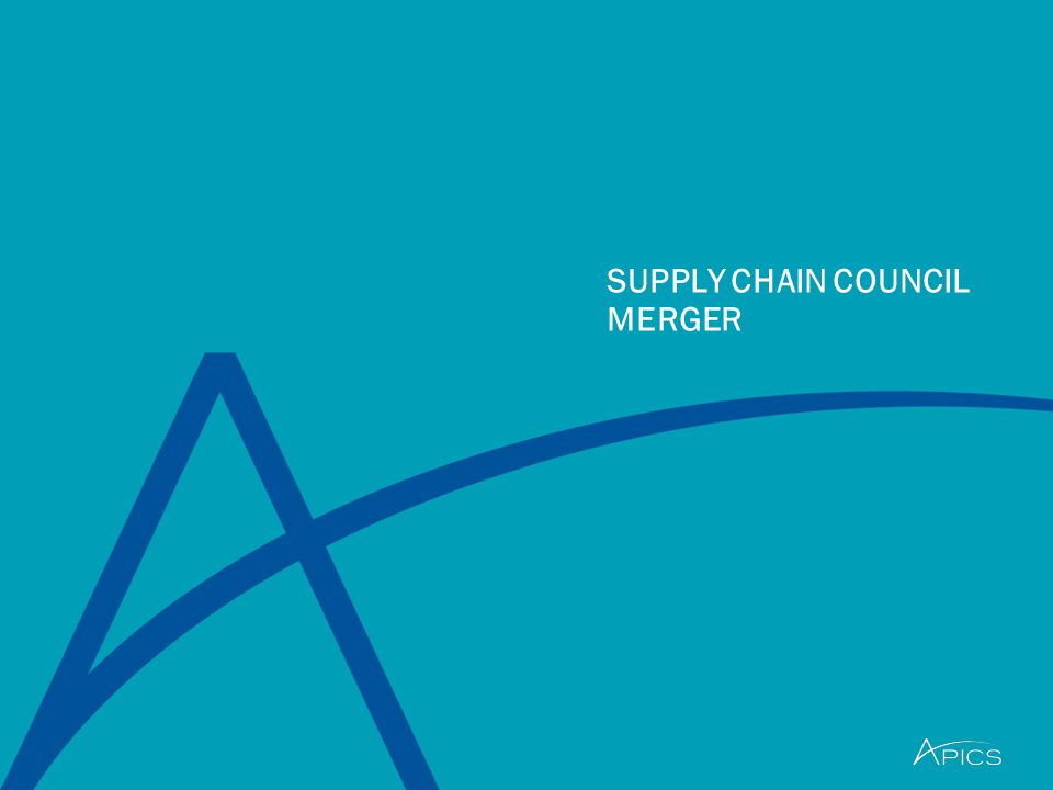 SUPPLY CHAIN COUNCIL MERGER