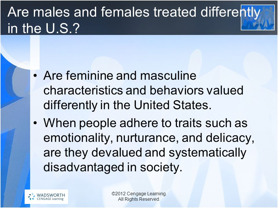 Are males and females treated differently in the U.S..
