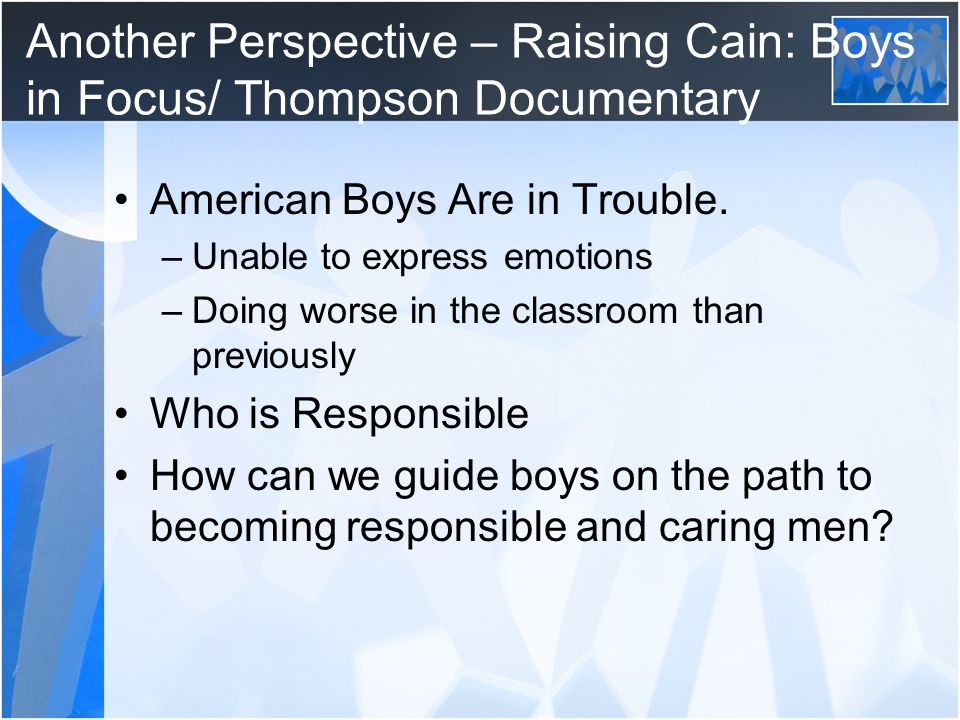 Another Perspective – Raising Cain: Boys in Focus/ Thompson Documentary American Boys Are in Trouble.