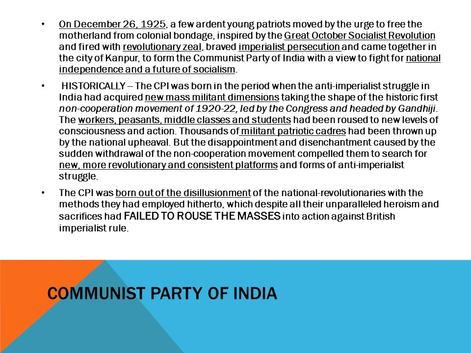 The CPI was born in the fire of the militant and class upsurge of the workers, and of the peasants and students manifested in a wave of strike struggles, anti-landlord actions, anti-imperialist boycotts and hartals.