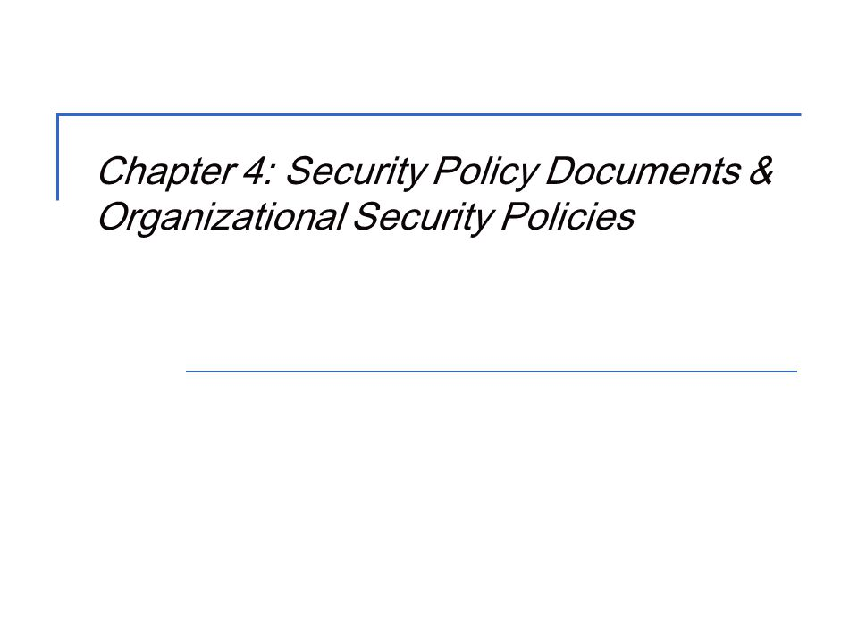 2 Objectives  Compose a statement of authority  Develop and evaluate policies related to the information security policies documents objectives and ownership  Create and asses policies associated with the management of security-related activities  Assess and manage the risks inherent in working with third parties