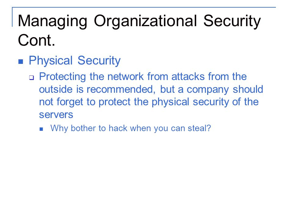 Managing Organizational Security Cont.