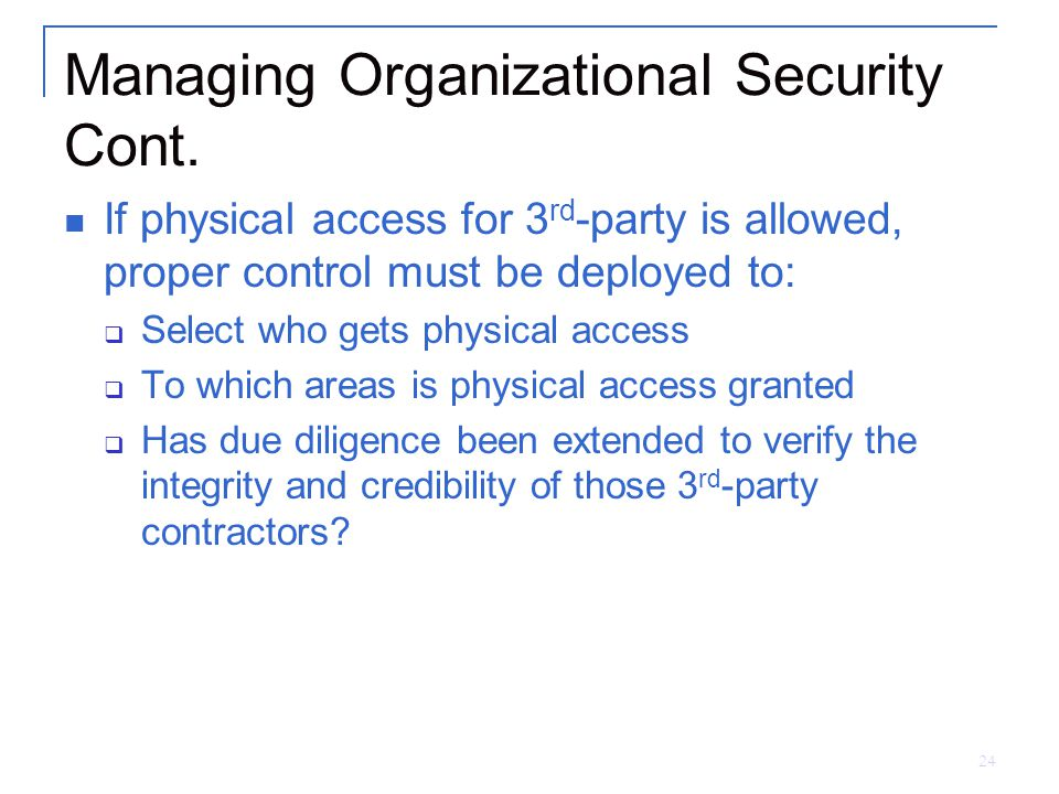 24 Managing Organizational Security Cont.