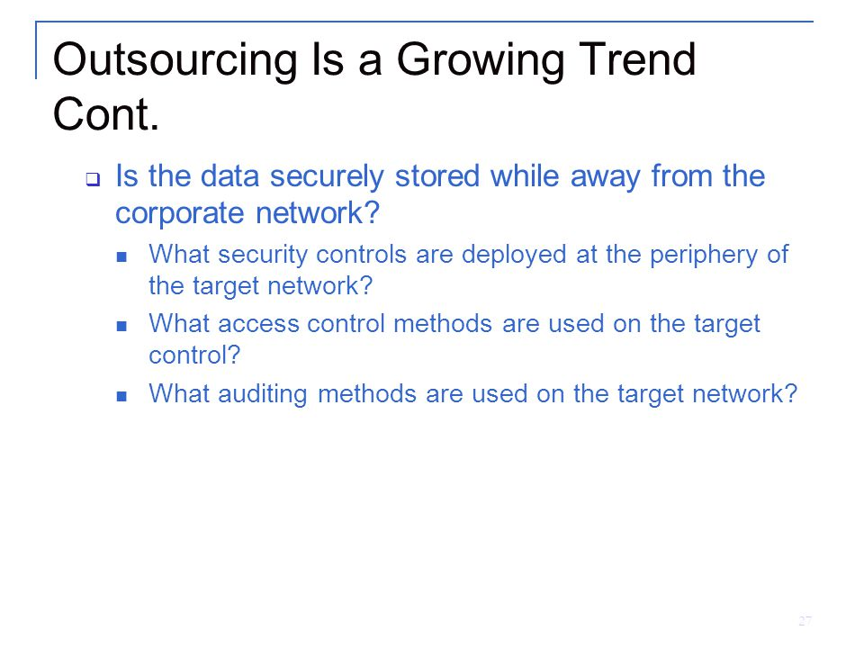 27 Outsourcing Is a Growing Trend Cont.