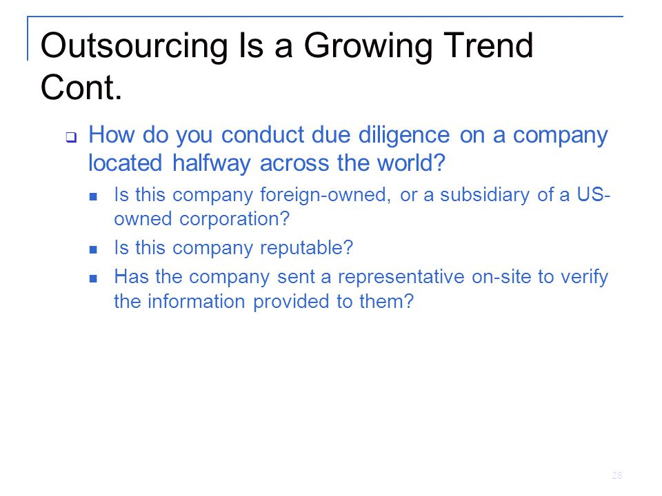 28 Outsourcing Is a Growing Trend Cont.