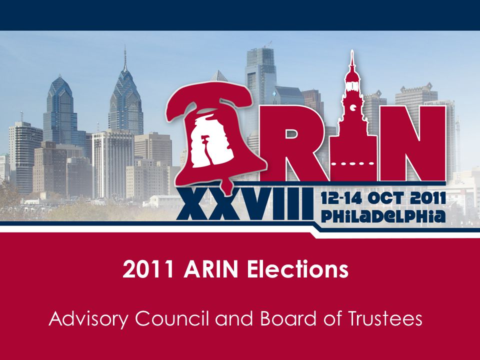 Advisory Council and Board of Trustees 2011 ARIN Elections