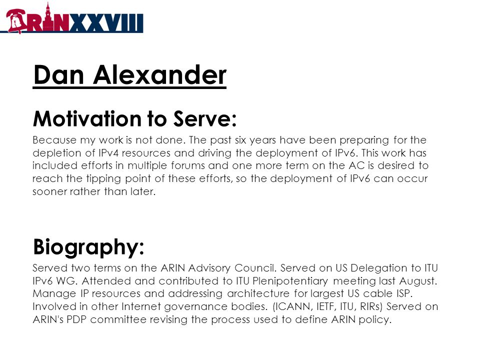 Dan Alexander Motivation to Serve: Because my work is not done.