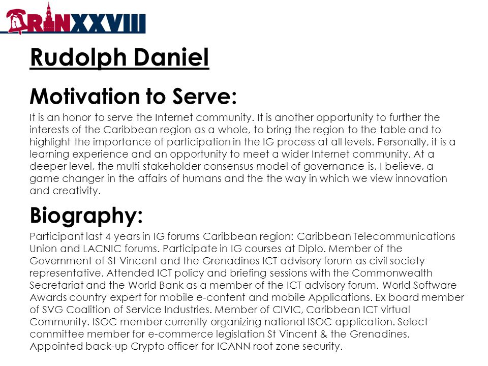 Rudolph Daniel Motivation to Serve: It is an honor to serve the Internet community.